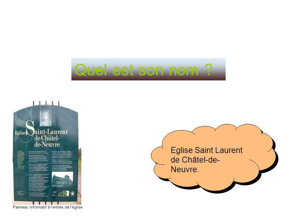 Quel est son nom Eglise Saint Laurent de Châtel-de-Neuvre.