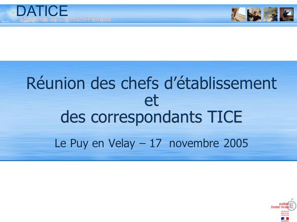 Réunion des chefs d'établissement et des correspondants TICE Le Puy en Velay – 17 novembre 2005