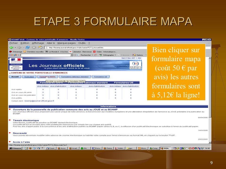 ETAPE 3 FORMULAIRE MAPA Bien cliquer sur formulaire mapa (coût 50 € par avis) les autres formulaires sont à 5,12€ la ligne!