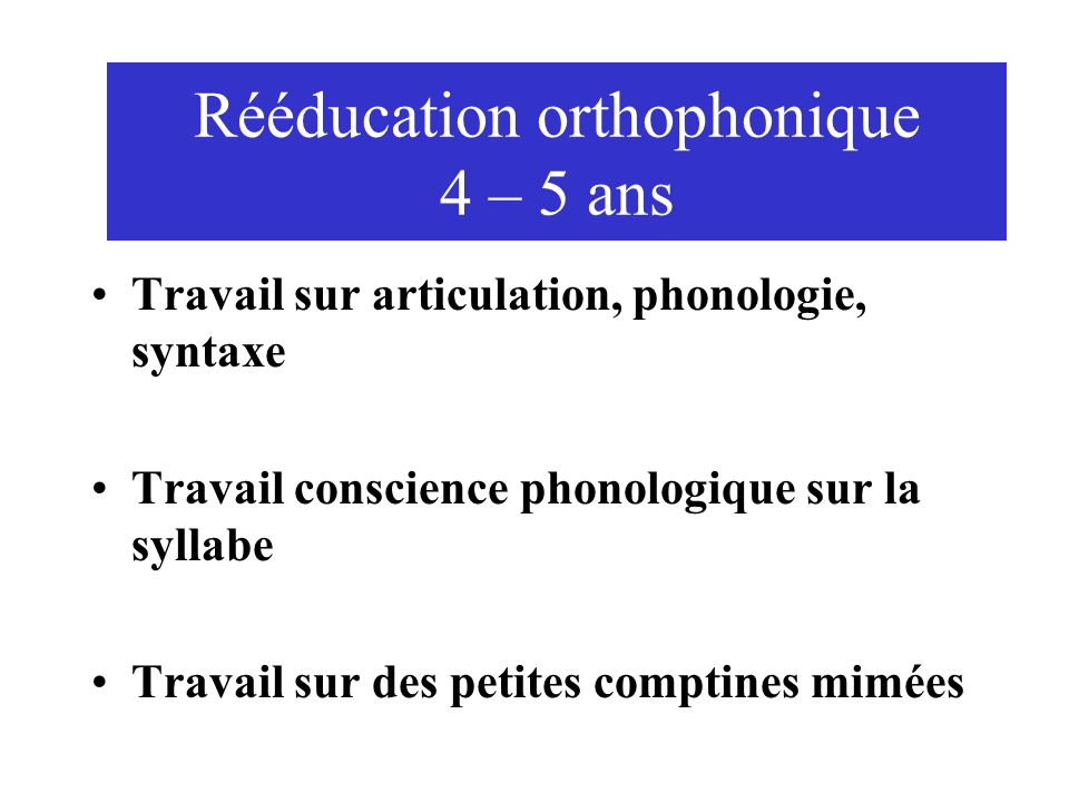 Rééducation orthophonique 4 – 5 ans
