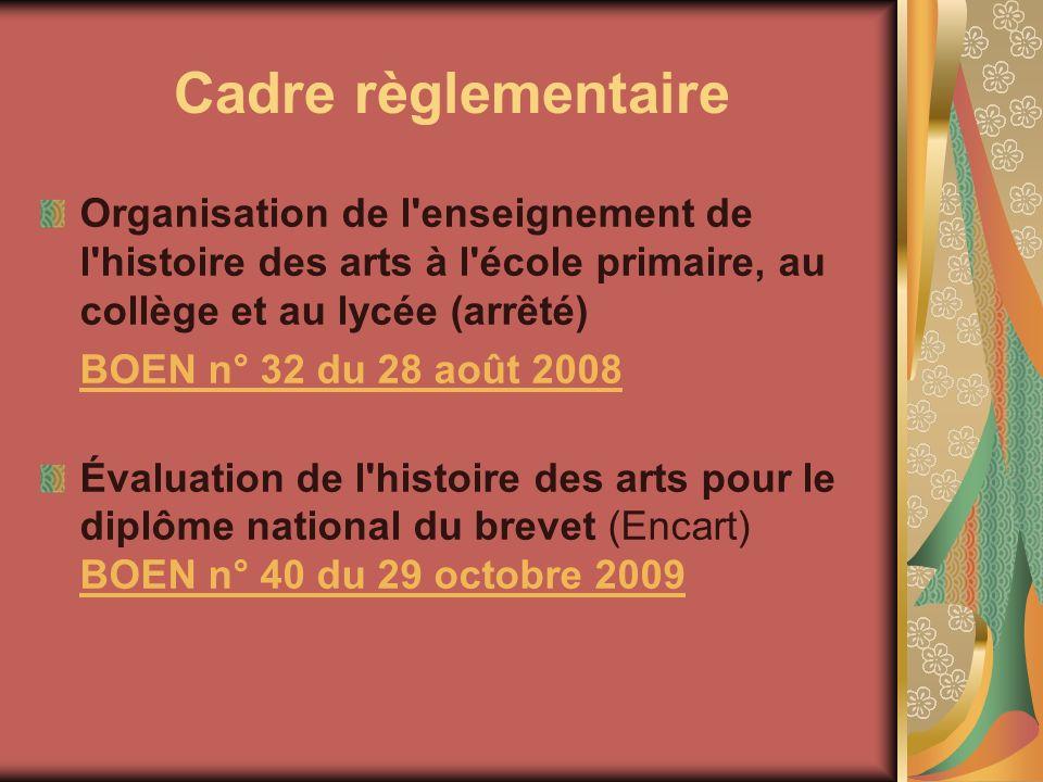 Cadre règlementaire Organisation de l enseignement de l histoire des arts à l école primaire, au collège et au lycée (arrêté)