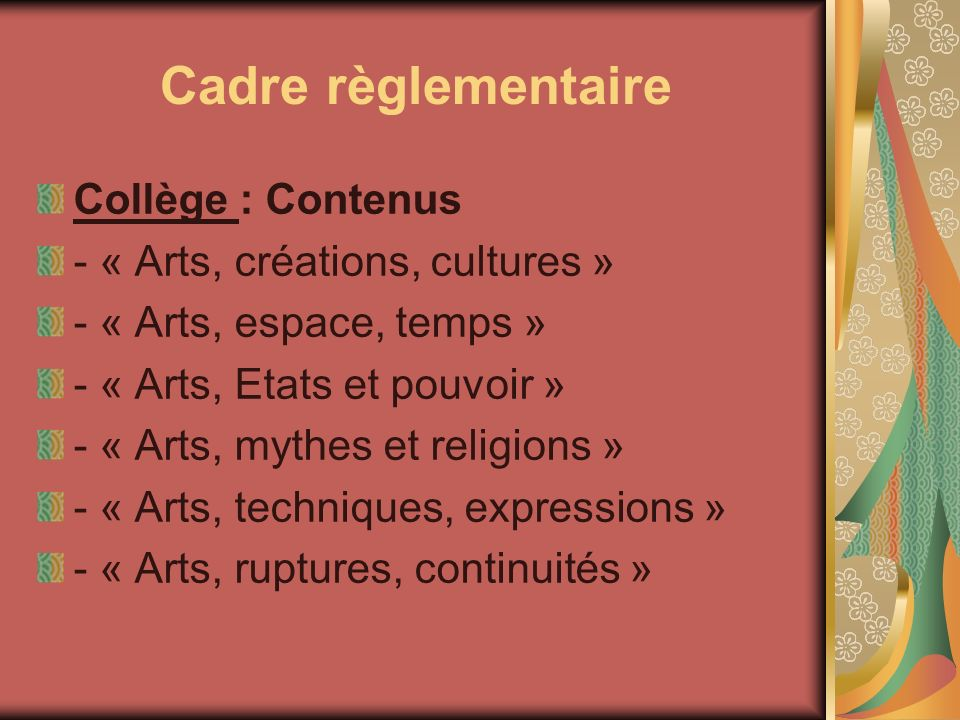 Cadre règlementaire Collège : Contenus - « Arts, créations, cultures »