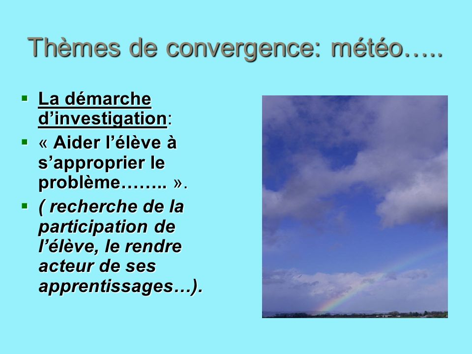 Thèmes de convergence: météo…..
