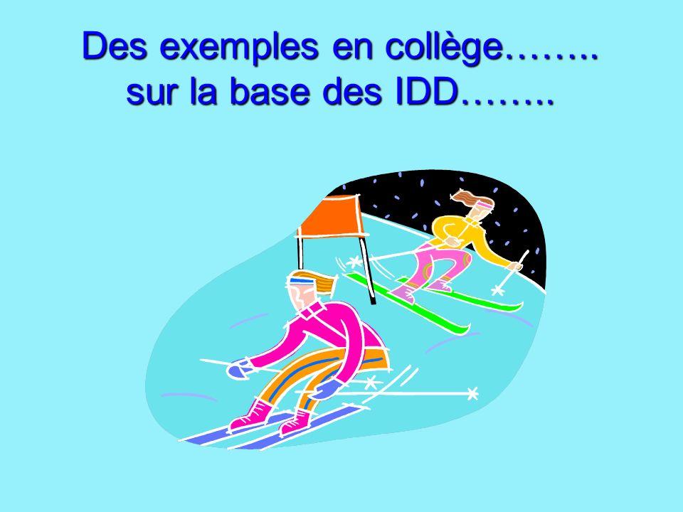 Des exemples en collège…….. sur la base des IDD……..