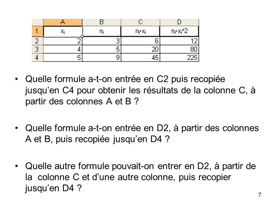 Quelle formule a-t-on entrée en C2 puis recopiée jusqu'en C4 pour obtenir les résultats de la colonne C, à partir des colonnes A et B