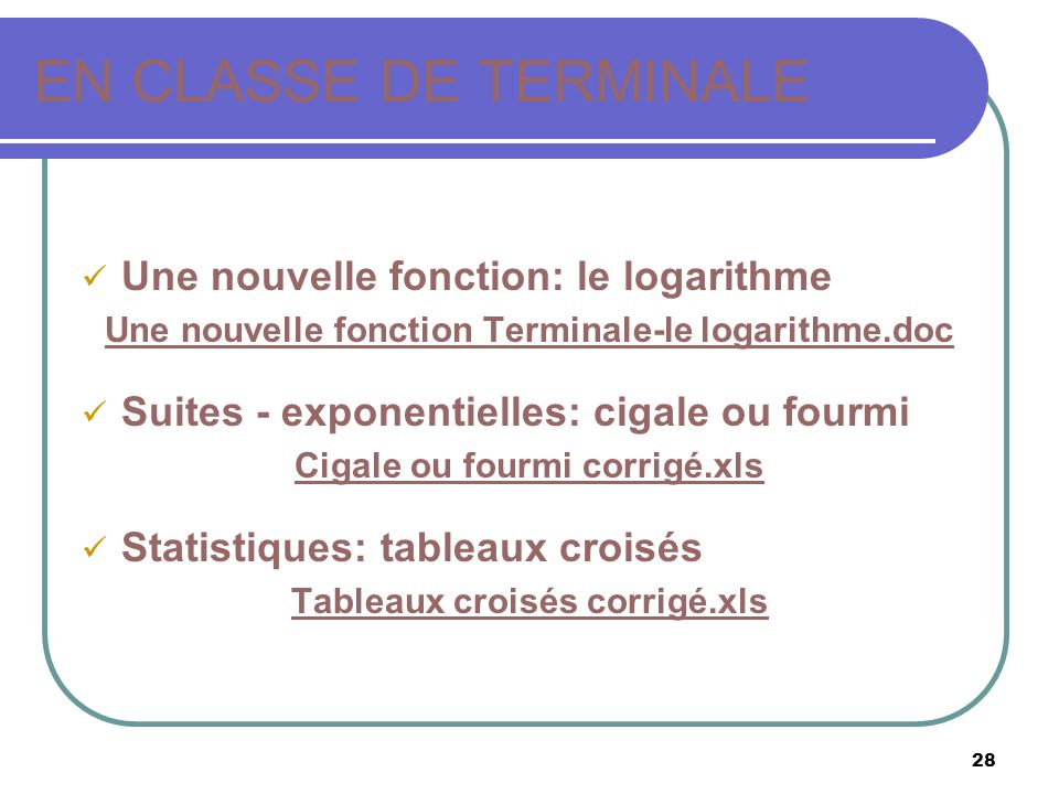 EN CLASSE DE TERMINALE Une nouvelle fonction: le logarithme