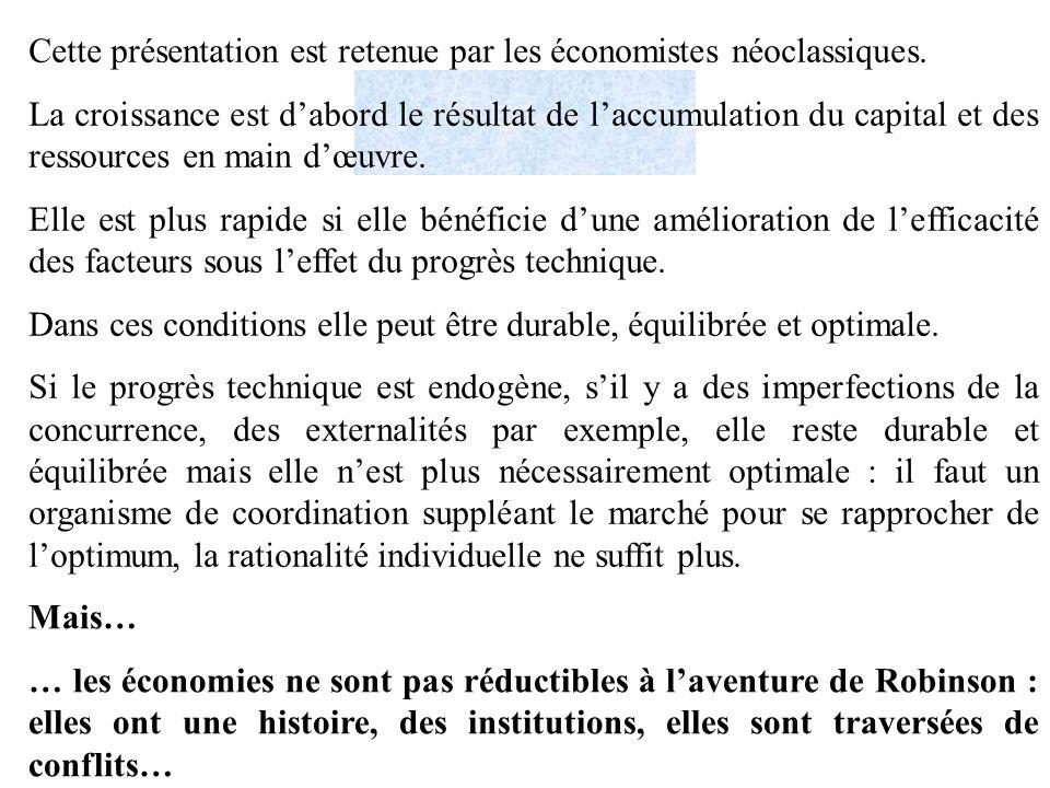Cette présentation est retenue par les économistes néoclassiques.