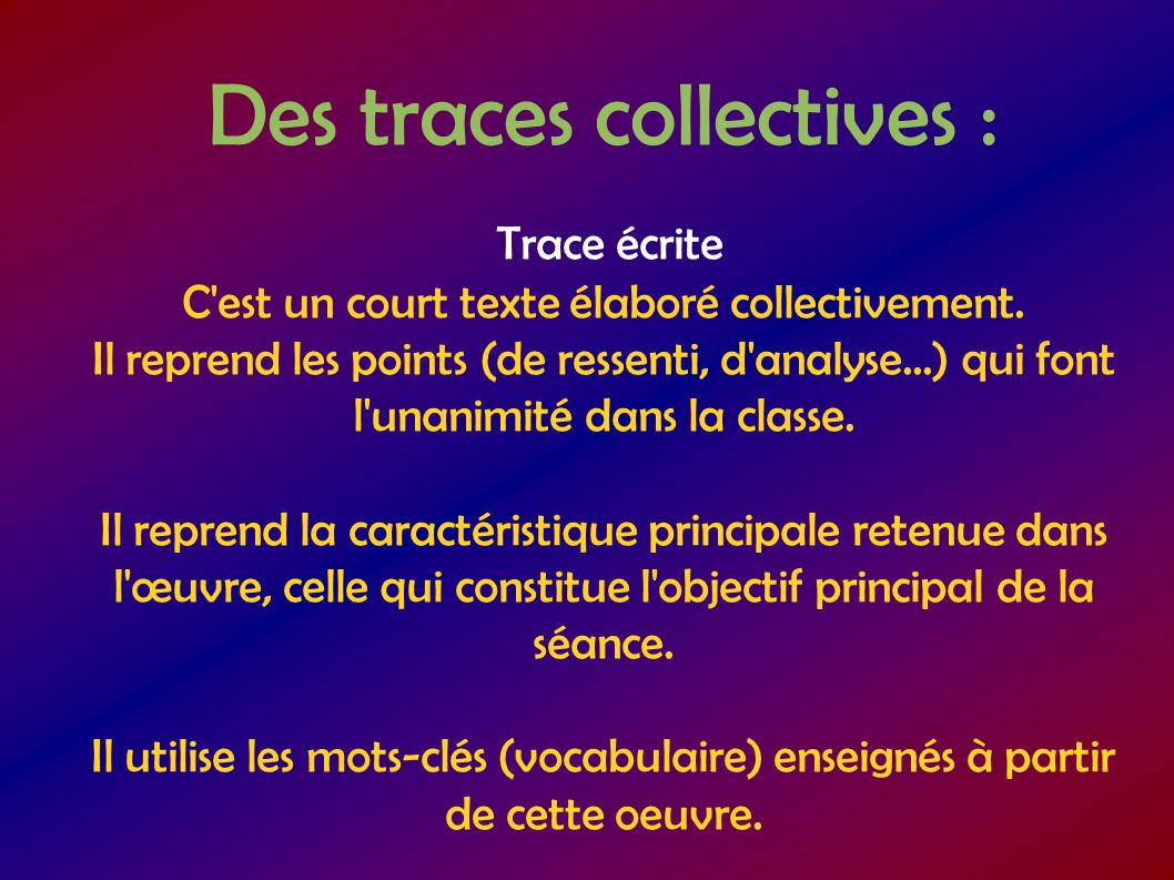 Des traces collectives :