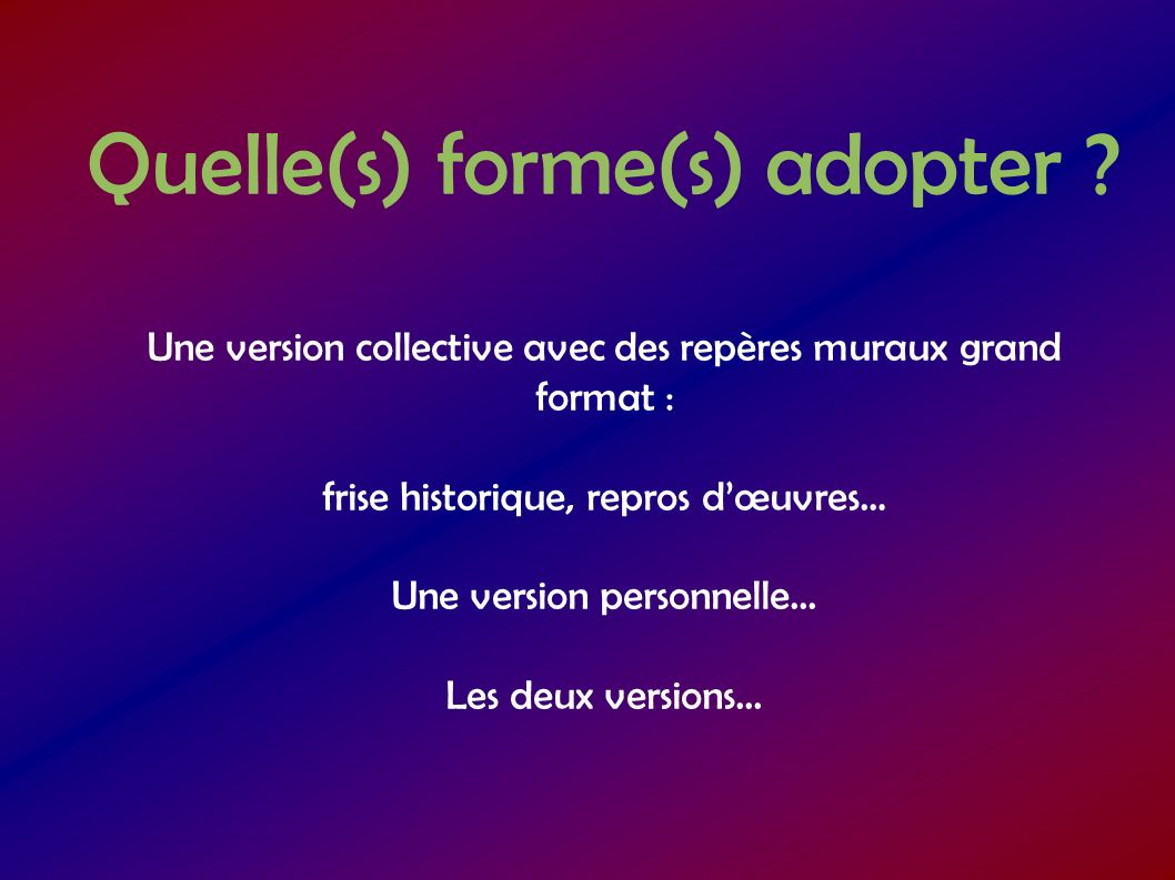 Quelle(s) forme(s) adopter