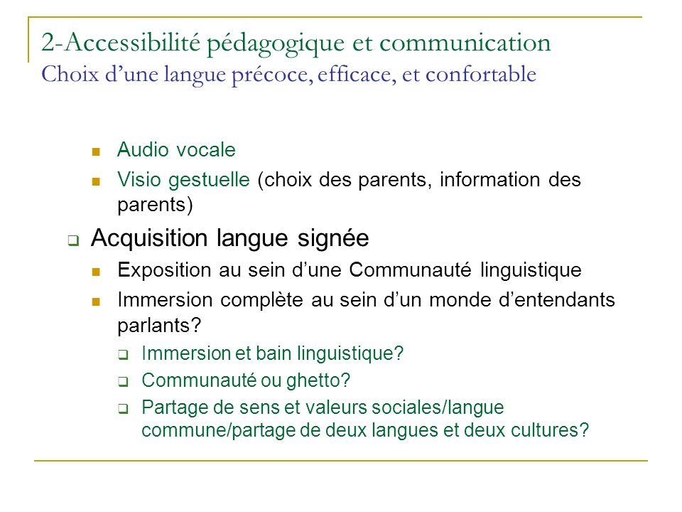 2-Accessibilité pédagogique et communication Choix d'une langue précoce, efficace, et confortable