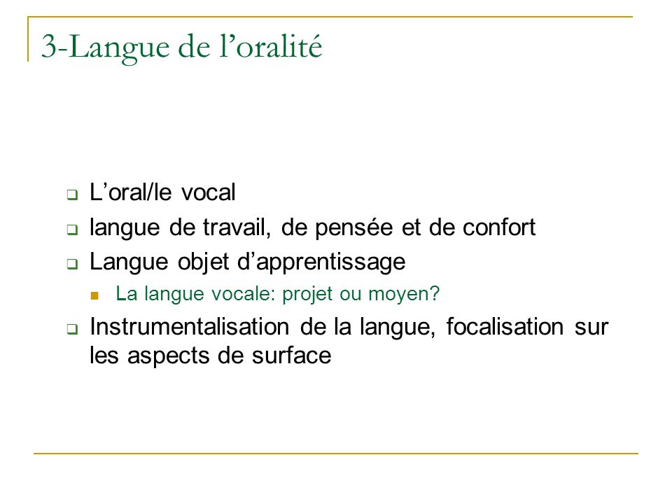 3-Langue de l'oralité L'oral/le vocal