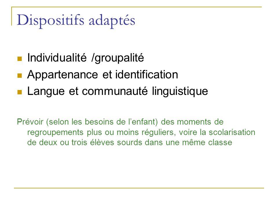 Dispositifs adaptés Individualité /groupalité