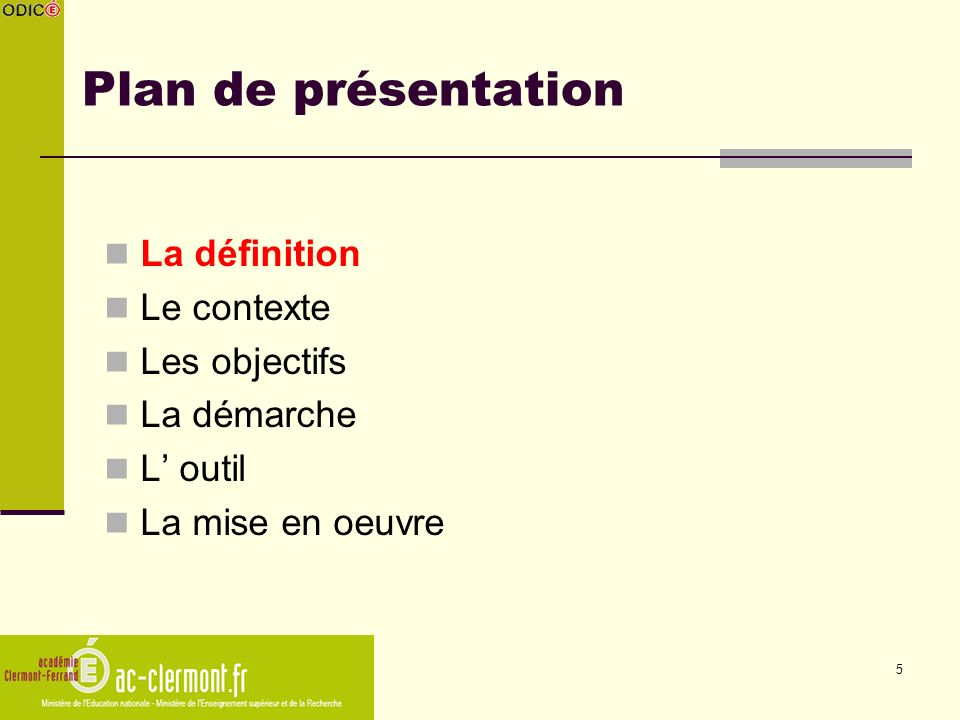 Plan de présentation La définition Le contexte Les objectifs