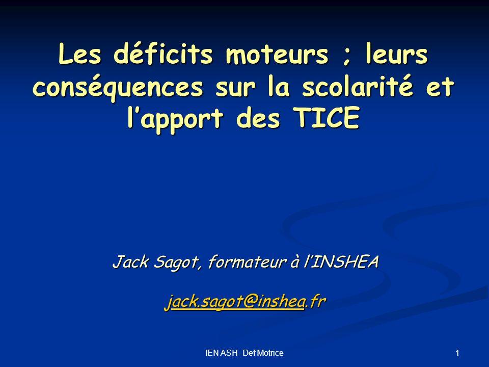 Jack Sagot, formateur à l'INSHEA jack.sagot@inshea.fr