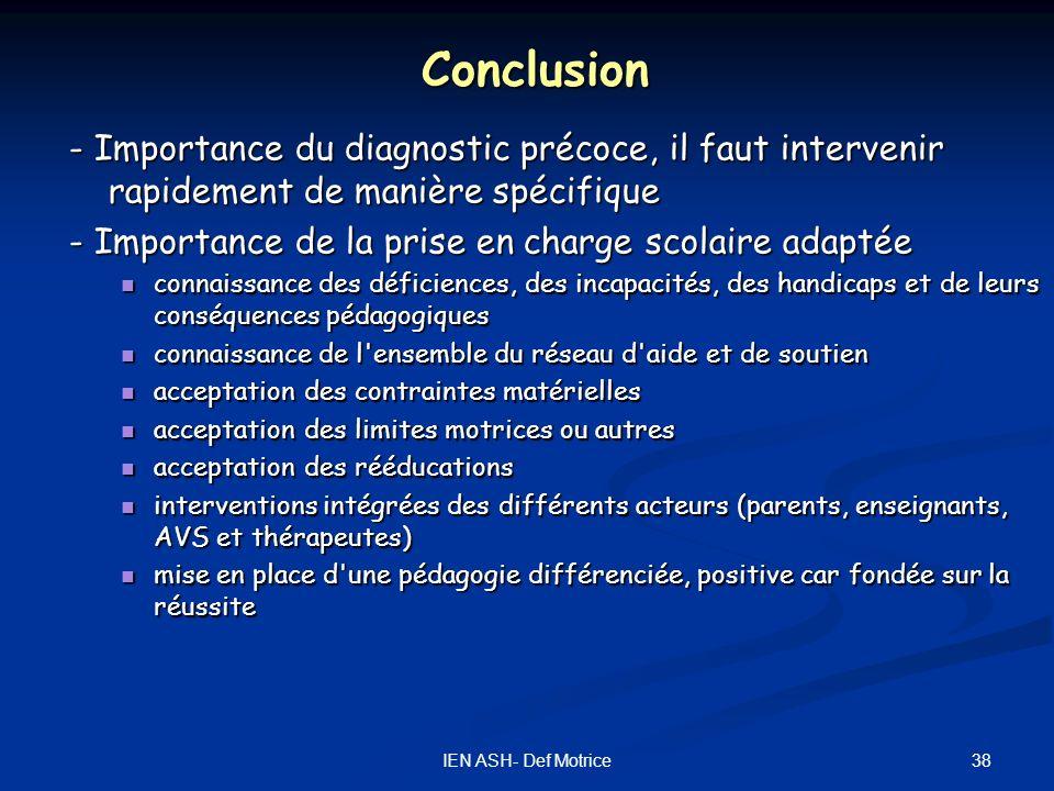 Conclusion - Importance du diagnostic précoce, il faut intervenir rapidement de manière spécifique.