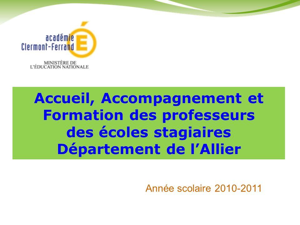 Accueil, Accompagnement et Formation des professeurs des écoles stagiaires Département de l'Allier
