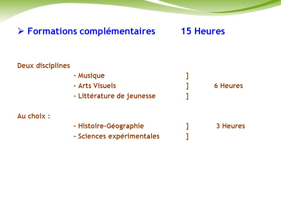  Formations complémentaires 15 Heures