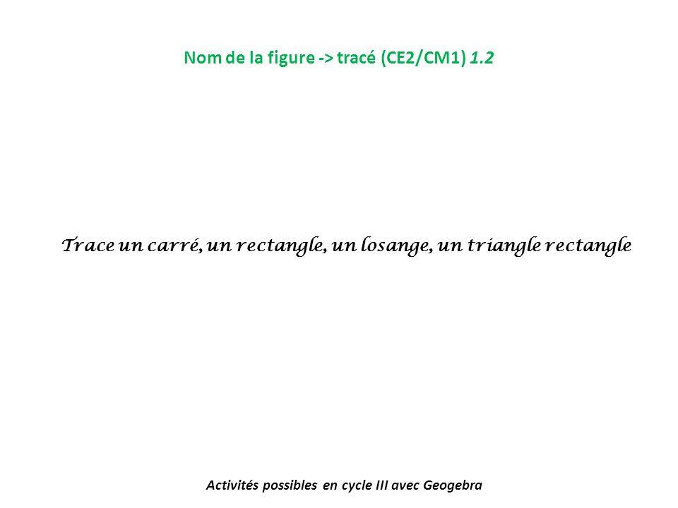 Nom de la figure -> tracé (CE2/CM1) 1.2
