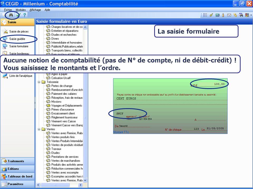 La saisie formulaire Aucune notion de comptabilité (pas de N° de compte, ni de débit-crédit) .