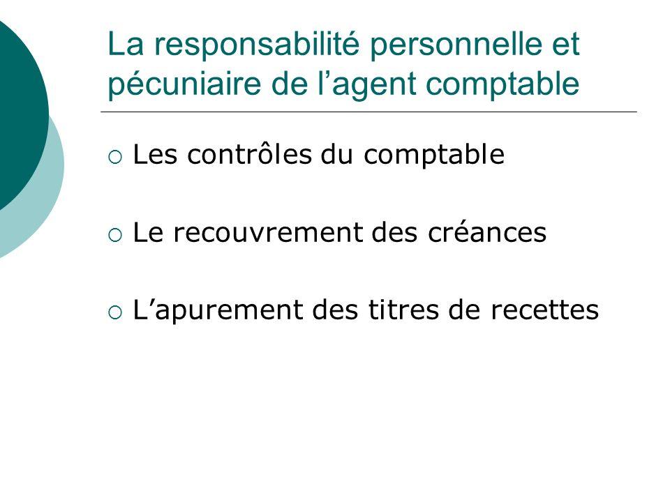 La responsabilité personnelle et pécuniaire de l'agent comptable