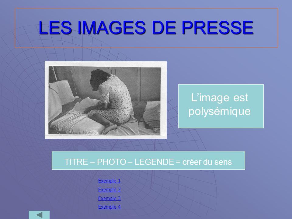 LES IMAGES DE PRESSE L'image est polysémique