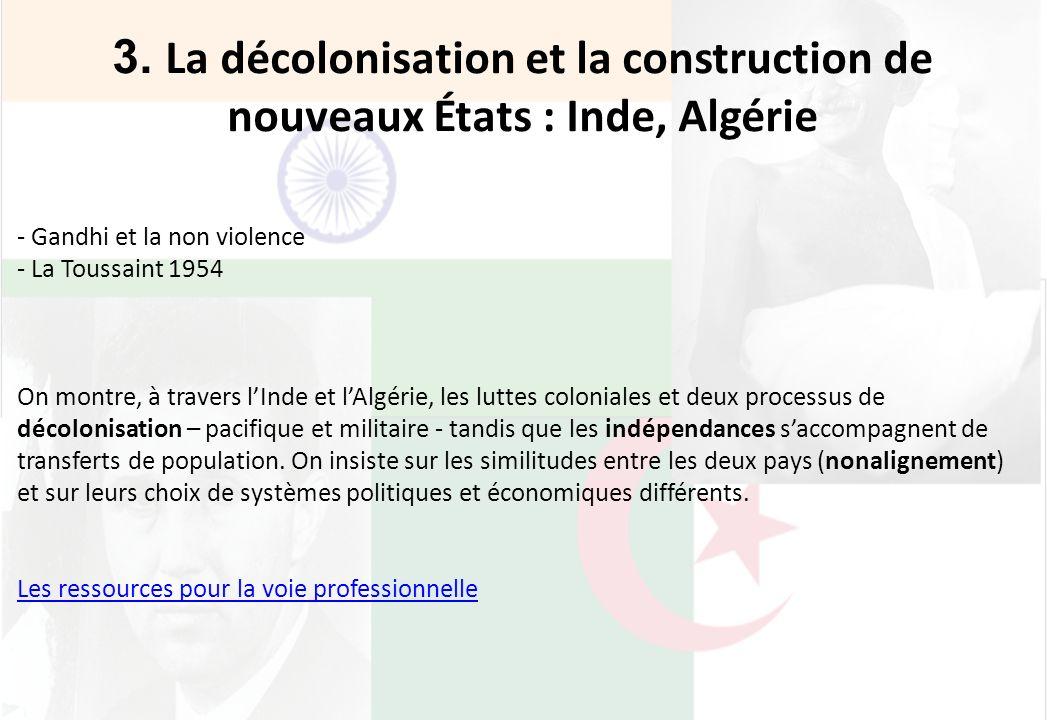 3. La décolonisation et la construction de nouveaux États : Inde, Algérie