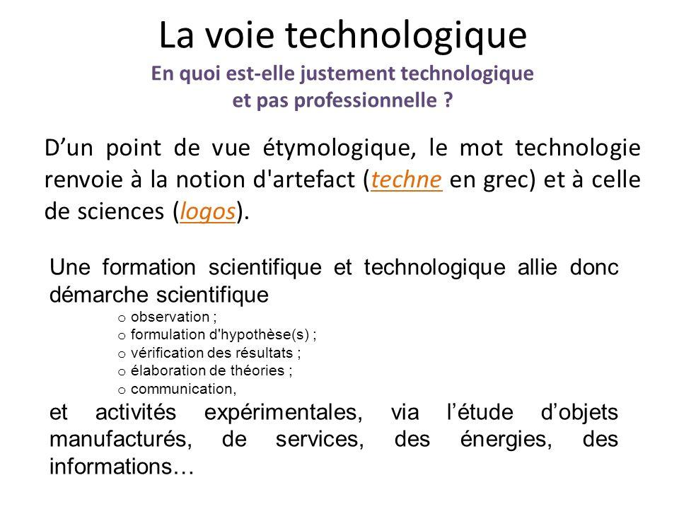 La voie technologique En quoi est-elle justement technologique et pas professionnelle