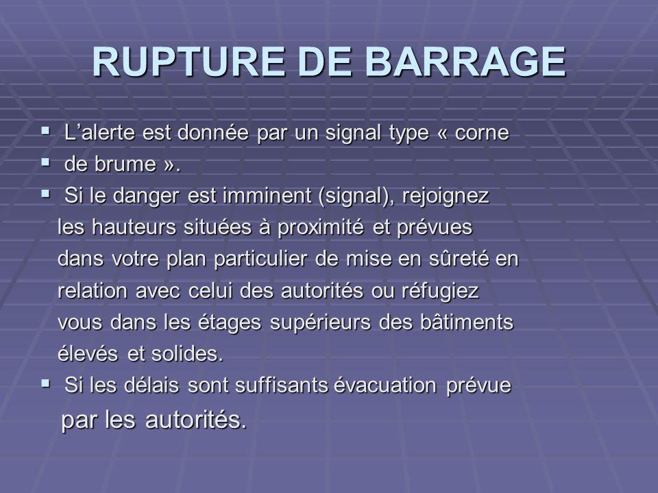 RUPTURE DE BARRAGE par les autorités.