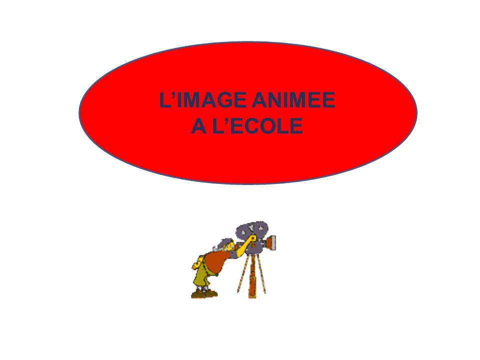 L'IMAGE ANIMEE A L'ECOLE