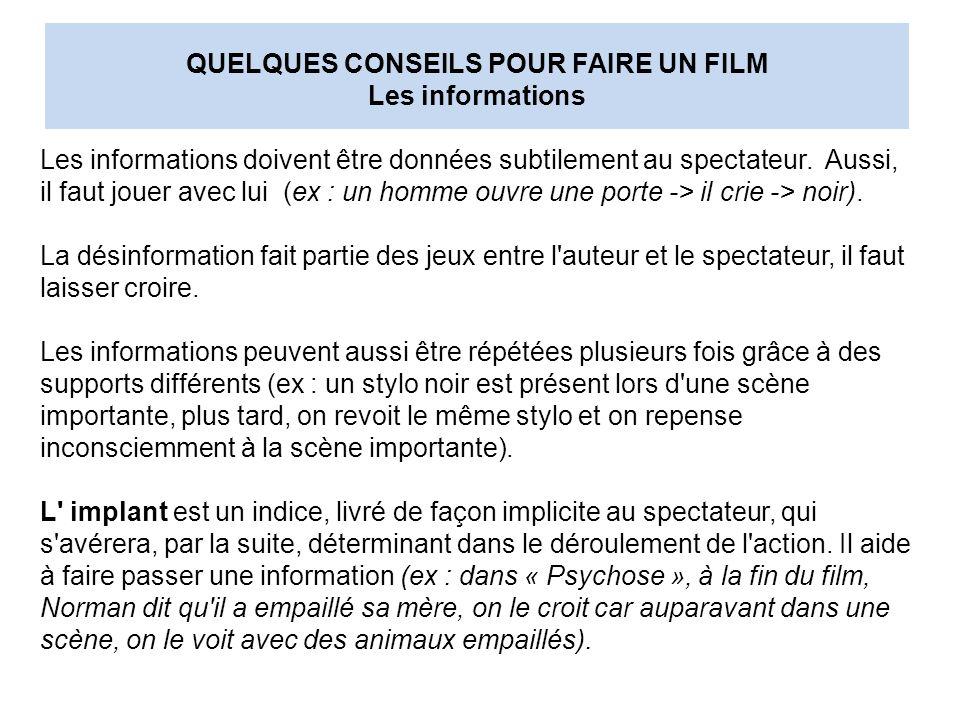 QUELQUES CONSEILS POUR FAIRE UN FILM Les informations