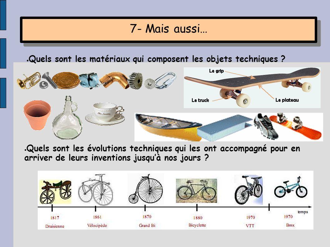 7- Mais aussi… Quels sont les matériaux qui composent les objets techniques