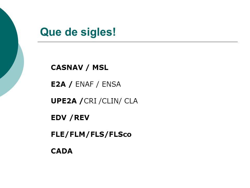 Que de sigles! CASNAV / MSL E2A / ENAF / ENSA UPE2A /CRI /CLIN/ CLA