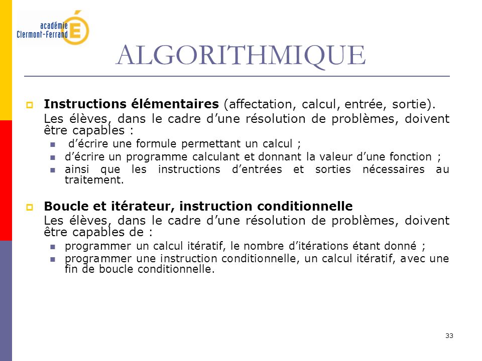 ALGORITHMIQUE Instructions élémentaires (affectation, calcul, entrée, sortie).