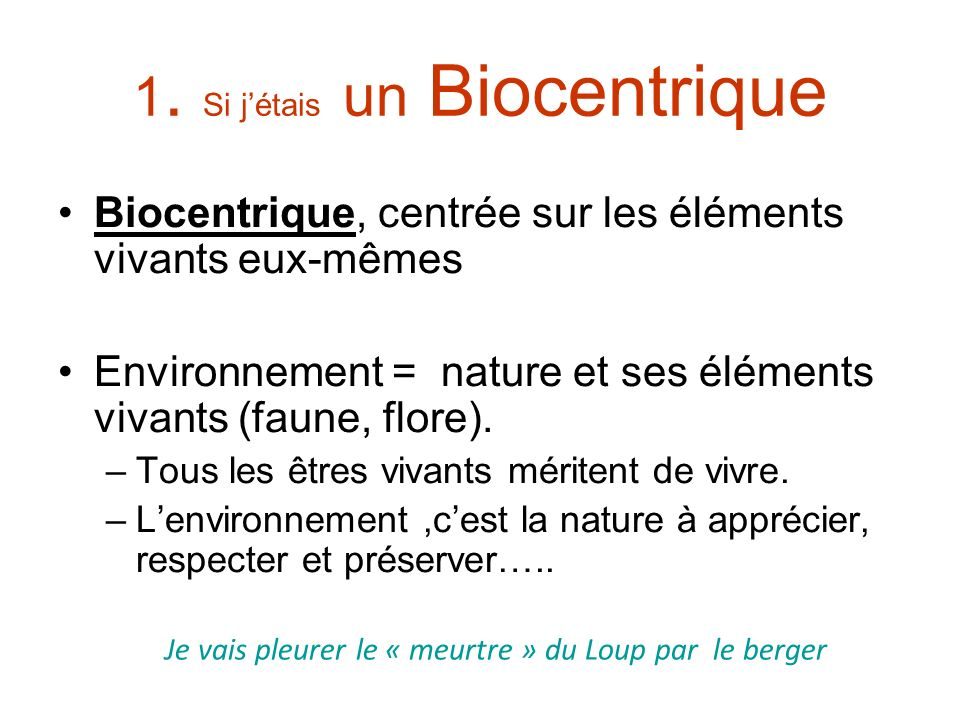 1. Si j'étais un Biocentrique