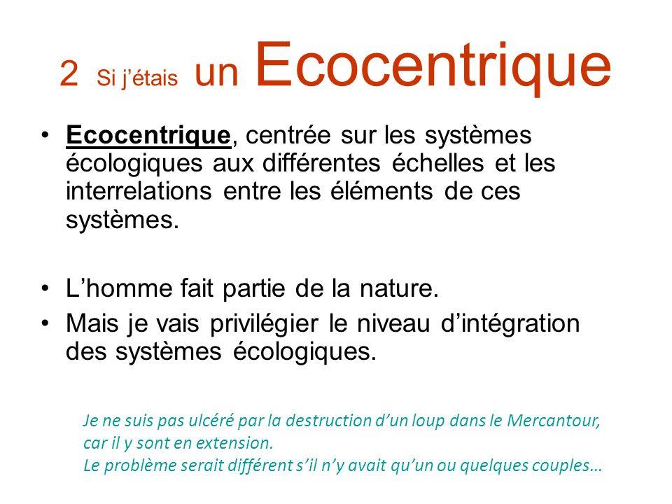 2 Si j'étais un Ecocentrique