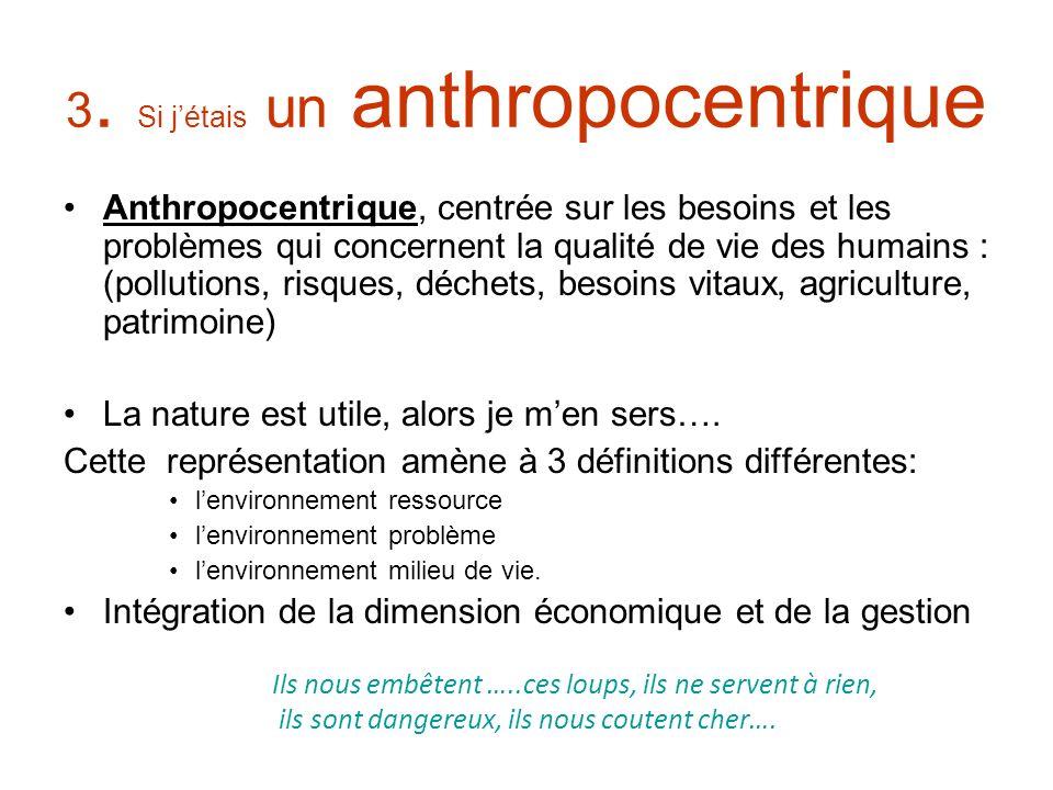 3. Si j'étais un anthropocentrique