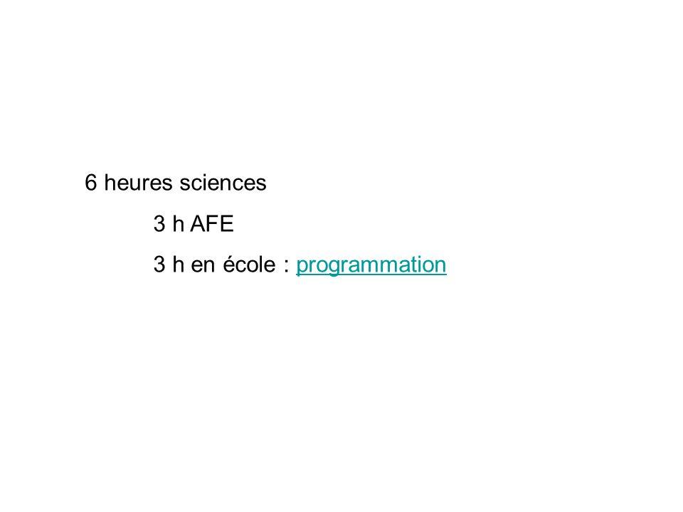 6 heures sciences 3 h AFE 3 h en école : programmation