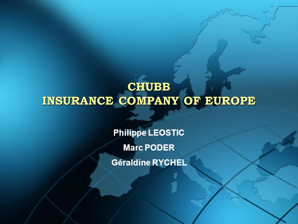 CHUBB INSURANCE COMPANY OF EUROPE