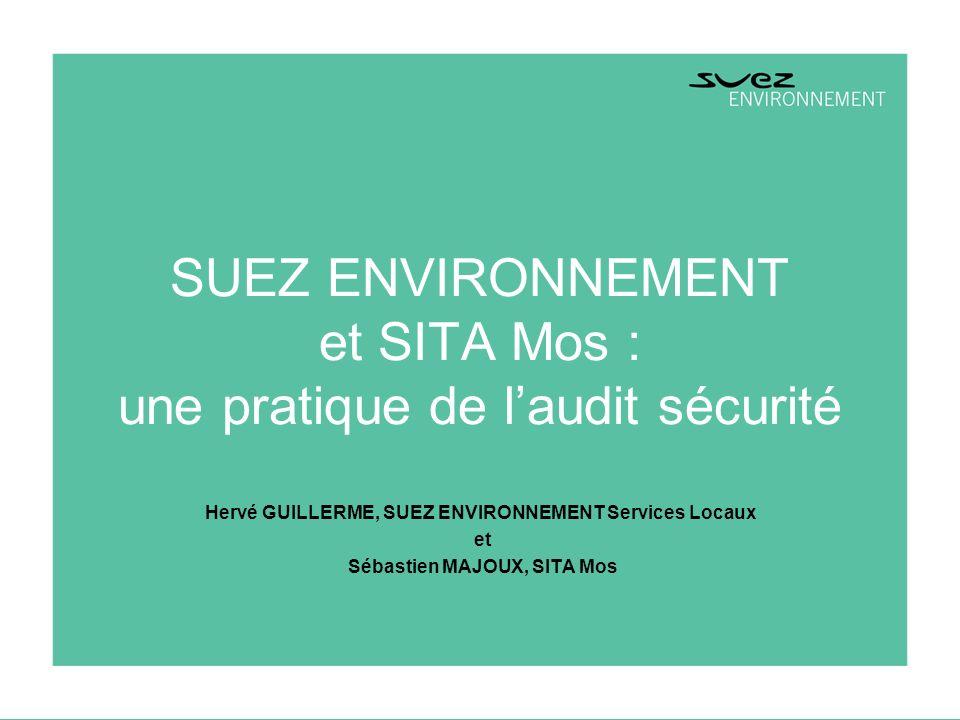 SUEZ ENVIRONNEMENT et SITA Mos : une pratique de l'audit sécurité