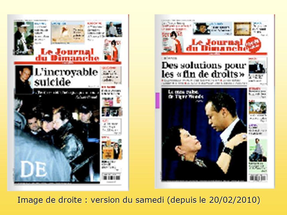 Image de droite : version du samedi (depuis le 20/02/2010)