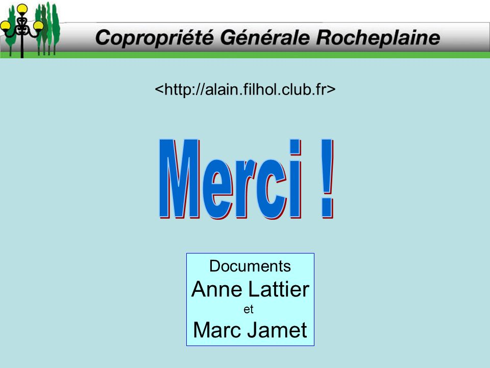 Merci ! Anne Lattier Marc Jamet <http://alain.filhol.club.fr>