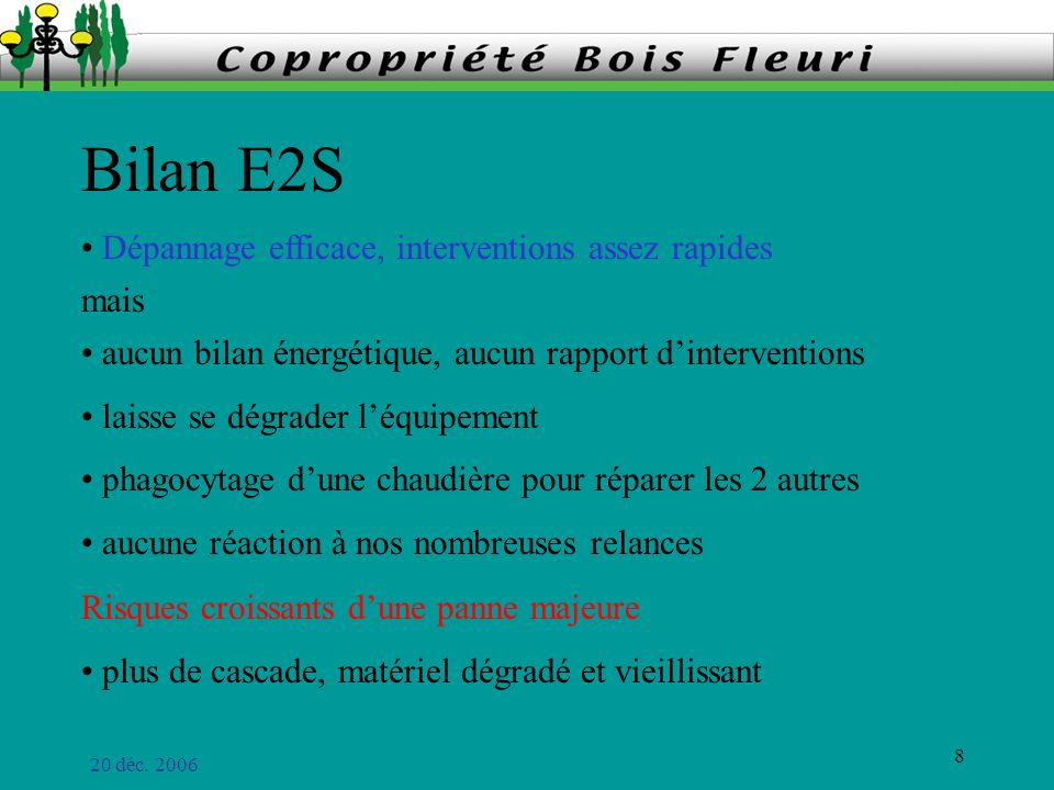 Bilan E2S Dépannage efficace, interventions assez rapides mais