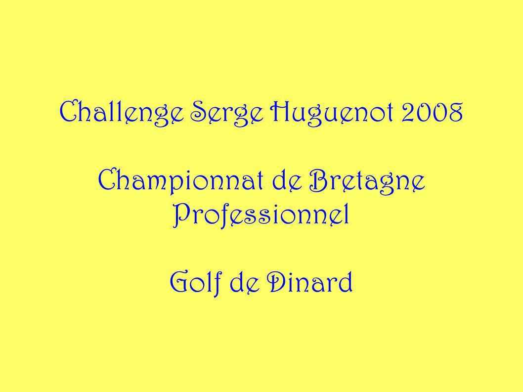 Challenge Serge Huguenot 2008 Championnat de Bretagne Professionnel Golf de Dinard