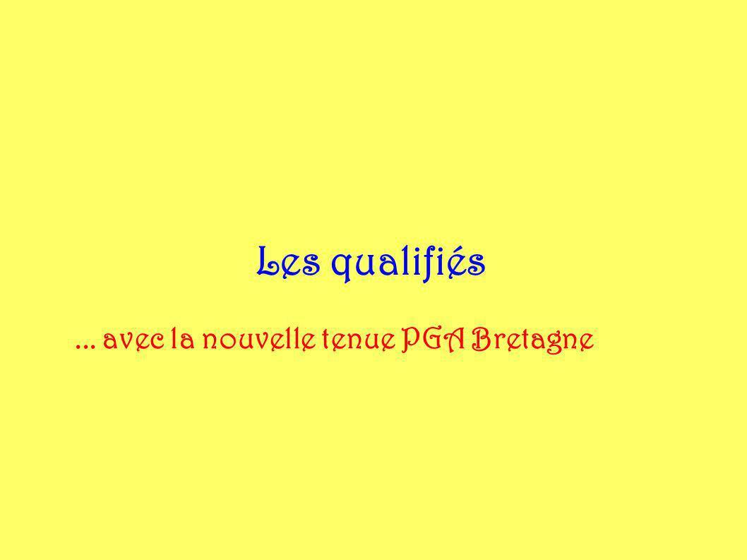 Les qualifiés ... avec la nouvelle tenue PGA Bretagne