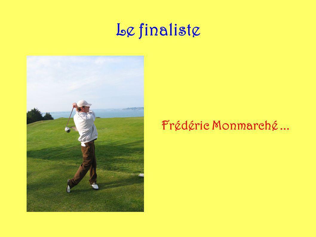 Le finaliste Frédéric Monmarché ...