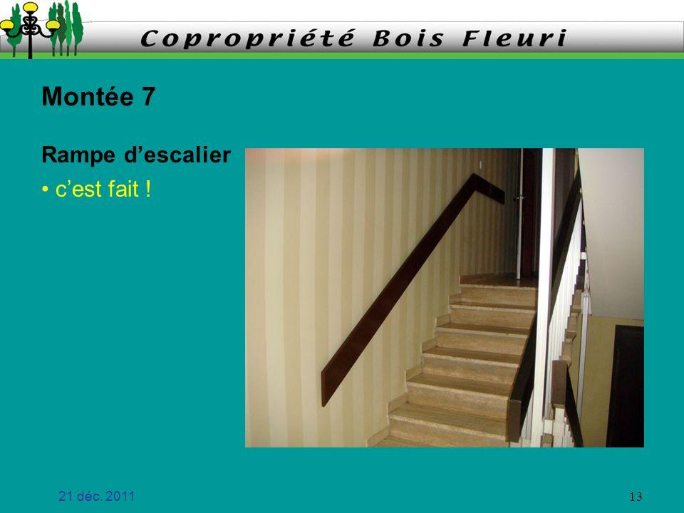 Montée 7 Rampe d'escalier c'est fait ! 21 déc. 2011
