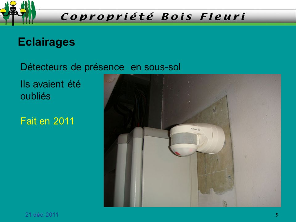 Eclairages Détecteurs de présence en sous-sol Ils avaient été oubliés