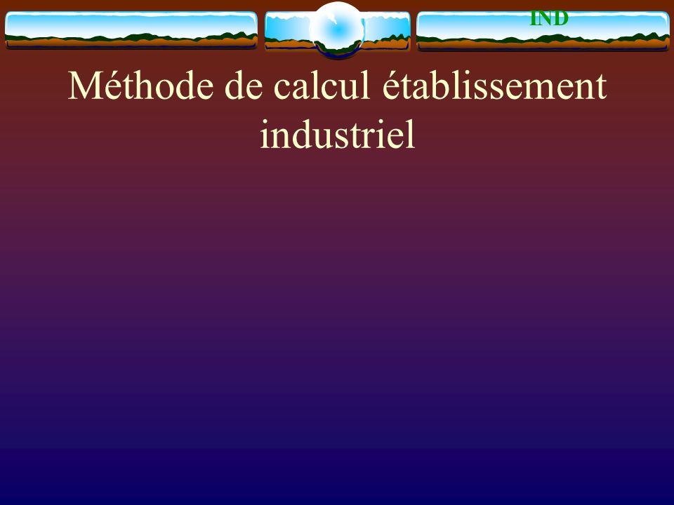 Méthode de calcul établissement industriel