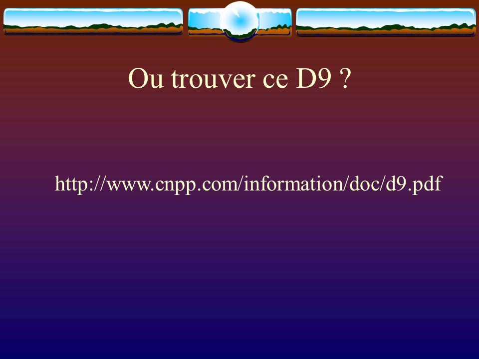 Ou trouver ce D9 http://www.cnpp.com/information/doc/d9.pdf