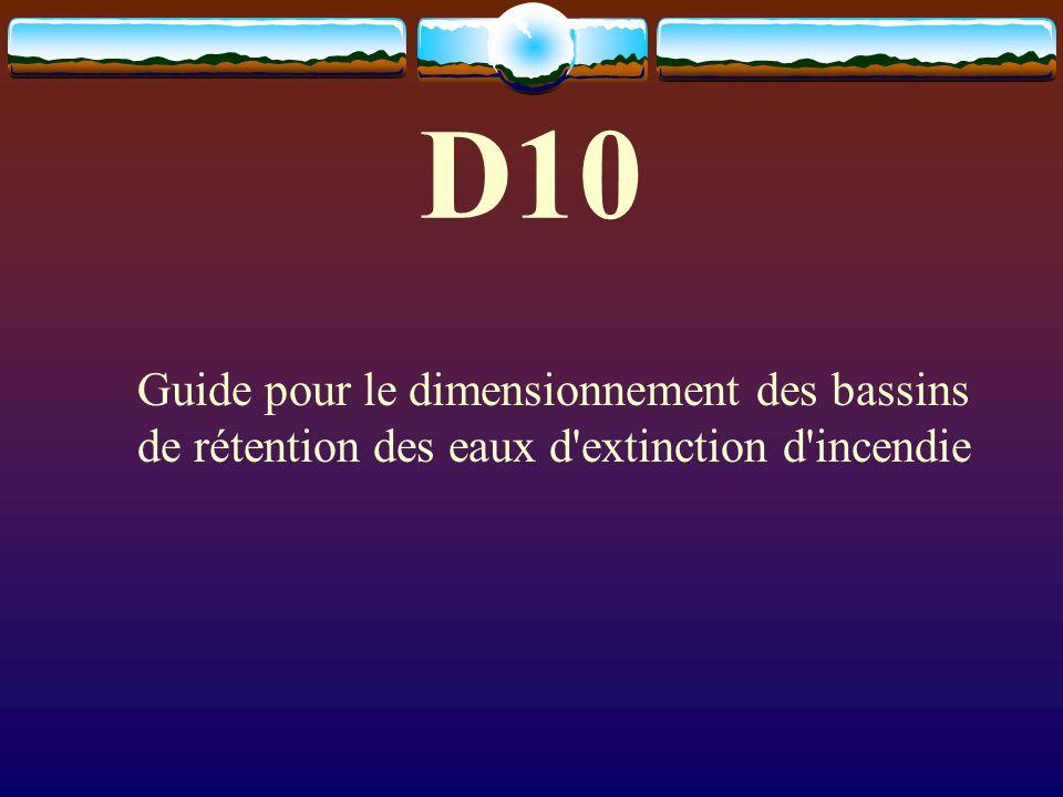 D10 Guide pour le dimensionnement des bassins de rétention des eaux d extinction d incendie